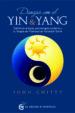 danzar con el yin y el yang: sabiduria antigua, psicoterapia moderna y la terapia de polaridad-9788494873935