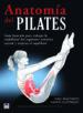 anatomia del pilates: guia ilustrada para trabajar la estabilidad del segmento somatico-9788479028855