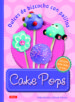 cake pops: dulces de bizcocho con palitos-9788498742855