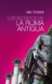LOS SECRETOS DE LA ROMA ANTIGUA ERIC TEYSSIER