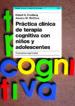 PRACTICA CLINICA DE TERAPIA COGNITIVA CON NIÑOS Y ADOLESCENTES (EBOOK) ROBERT FRIEDBERG JESSICA M. MCCLURE