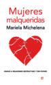 MUJERES MALQUERIDAS. ATADAS A RELACIONES DESTRUCTIVAS Y SIN FUTURO (EBOOK) MARIELA MICHELENA