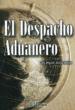 EL DESPACHO ADUANERO LUIS MIGUEL ABAJO ANTON