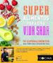 super alimentos para una vida sana-9780241307595