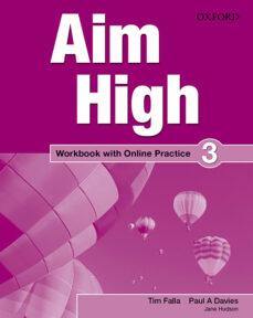 Libros gratis descargar libros electrónicos AIM HIGH 3 WORKBOOK AND ONLINE PRACTICE PACK 9780194453905 (Literatura española)  de