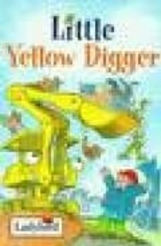 little yellow digger-nicola baxter-toni goffe-9780721419305