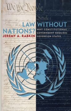 law without nations? (ebook)-jeremy a. rabkin-9781400826605
