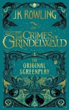 eBooks pdf: FANTASTIC BEASTS: THE CRIMES OF GRINDELWALD - THE ORIGINAL SCREENPLAY 9781408711705 de J.K. ROWLING