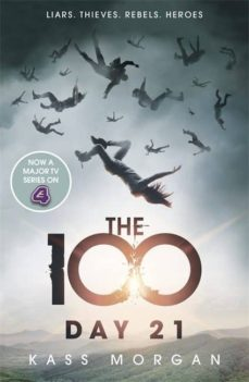 E-libros deutsch descarga gratuita DAY 21: THE 100 de KASS MORGAN
