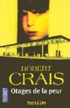 Descarga gratuita para libros. OTAGES DE LA PEUR PDB MOBI FB2 de ROBERT CRAIS (Literatura española) 9782266143905