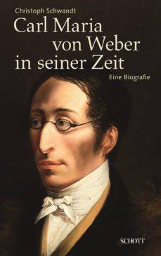 carl maria von weber in seiner zeit (ebook)-christoph schwandt-9783795786205