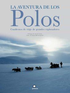 la aventura de los polos: cuadernos de viaje de grandes explorado res-farid abdelouahab-9788408073505