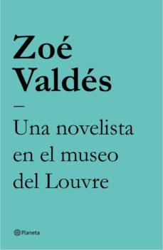 una novelista en el museo del louvre (ebook)-zoe valdes-9788408143505