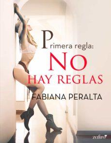 primera regla: no hay reglas (ebook)-fabiana peralta-9788408196105