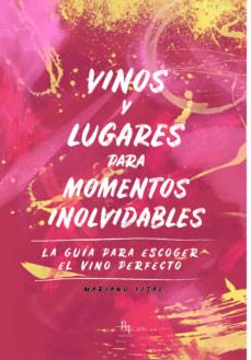 Libro en línea para leer gratis sin descarga VINOS Y LUGARES PARA MOMENTOS INOLVIDABLES 9788412097405 PDB in Spanish