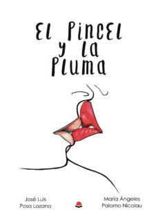 Descarga gratuita de enlaces directos de ebooks EL PINCEL Y LA PLUMA in Spanish de JOSÉ LUIS POSA LOZANO | MARA ÁNGELE 9788413384405