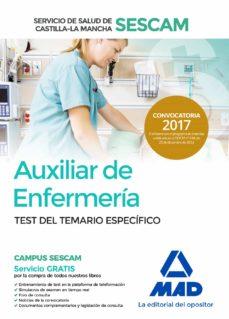 auxiliar de enfermería del servicio de salud de castilla-la mancha (sescam). test del temario específico-9788414205105