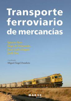 transporte ferroviario-miguel angel dombriz-9788415340805