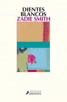 dientes blancos (ebook)-zadie smith-9788415470205