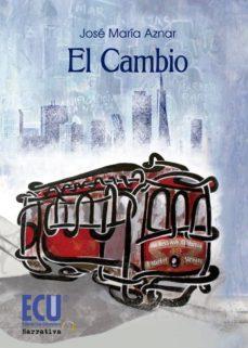 el cambio (ebook)-jose maria aznar-9788416113705