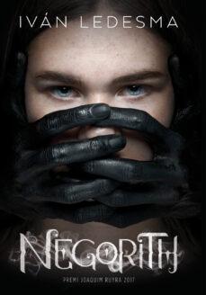 Nuevo ebook descarga gratuita NEGORITH (PREMI JOAQUIM RUYRA 2017) 9788416670505 (Spanish Edition) CHM FB2 de IVAN LEDESMA