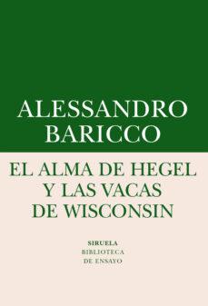 Descargar EL ALMA DE HEGEL Y LAS VACAS DE WISCONSIN: UNA REFLEXION SOBRE MUSICA CULTA Y MODERNIDAD gratis pdf - leer online