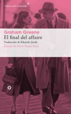 Descargando audiolibros gratuitos EL FINAL DEL AFFAIRE 9788417007805 de GRAHAM GREENE