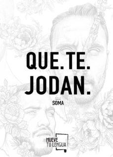 Descargar libros en frances QUE TE JODAN in Spanish DJVU FB2 de SOMA