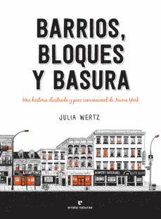 Enmarchaporlobasico.es Barrios, Bloques Y Basura. Una Historia Ilustrada Y Poco Convenci Onal De Nueva York Image