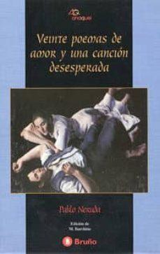 veinte poemas de amor y una cancion desesperada-pablo neruda-9788421624005