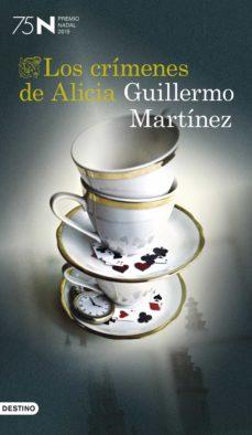 los crimenes de alicia (premio nadal 2019)-guillermo martinez-9788423355105