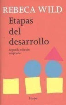 etapas del desarrollo (2ª ed.)-rebeca wild-9788425438905
