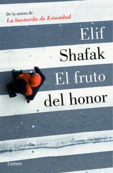 Descargas de libros para tablet android EL FRUTO DEL HONOR 9788426420305 de ELIF SHAFAK