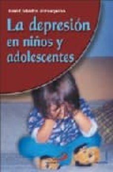LA DEPRESION EN NIÑOS Y ADOLESCENTES - JOSE COLLADOS ZORRAQUINO |