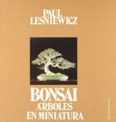 bonsai. arboles en miniatura-p. lesniewicz-9788429119305