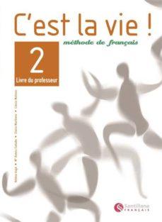 c´est la vie. 2: livre du professeur (methode de français. bachil lerato)-helene auge-9788429482805