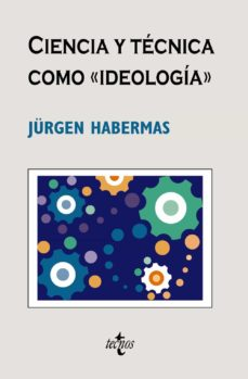 ciencia y tecnica como ideologia (6ª ed.)-jurgen habermas-9788430948505