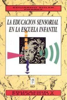 la educacion sensorial en la escuela infantil-eduardo soler fierrez-9788432128905