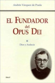 el fundador del opus dei. ii. dios y audacia (ebook)-andres vazquez de prada-9788432140105