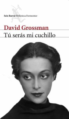 tu seras mi cuchillo-david grossman-9788432227905