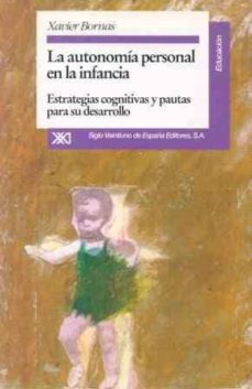 Inmaswan.es La Autonomia Personal En La Infancia Estrategias Cognitivas Y Pau Tas Para Su Desarrollo Image