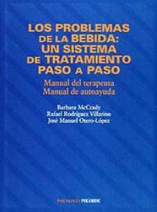 Carreracentenariometro.es Los Problemas De La Bebida: Un Sistema De Tratamiento Paso A Paso : Manual Del Terapeuta, Manual De Autoayuda Image