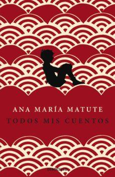 todos mis cuentos (ebook)-ana maria matute-9788466329705