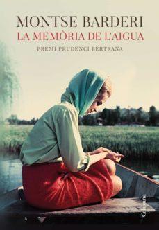 Libros descargando enlaces LA MEMORIA DE L AIGUA: PREMI PRUDENCI BERTRANA 2019