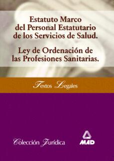 Descargas gratuitas de libros de amazon ESTATUTO MARCO DEL PERSONAL ESTATUTARIO DE LOS SERVICIOS DE SALUD ON: LEY DE ORDENACION DE LAS PROFESIONES SANITARIAS