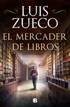 el mercader de libros-luis zueco-9788466667005
