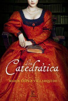 la catedrática (ebook)-maria lopez villarquide-9788467052305