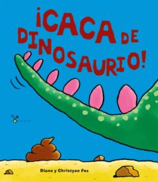 ¡caca de dinosaurio!-diane fox-christyan fox-9788469605905