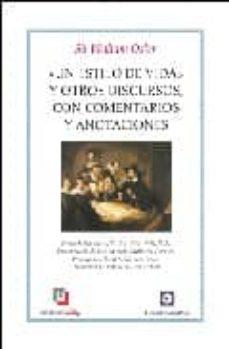 Descargador gratuito de libros electrónicos de google UN ESTILO DE VIDA Y OTROS DISCURSOS CON COMENTARIOS Y ANOTACIONES 9788472094505