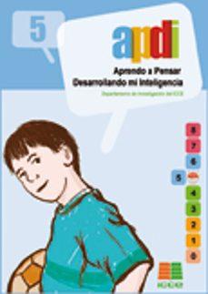 apdi 5: aprendo a pensar desarrollando mi inteligencia (5º educac ion primaria)-9788472782105
